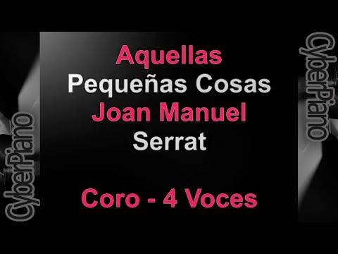 Aquellas Pequeñas Cosas musica coral 4 Voces Joan Manuel Serrat