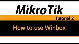 Gambar cover MikroTik Tutorial 2 - How to use Winbox