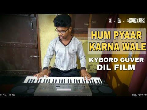 Hum Pyaar karne wale song in kybord . By Skbmusic