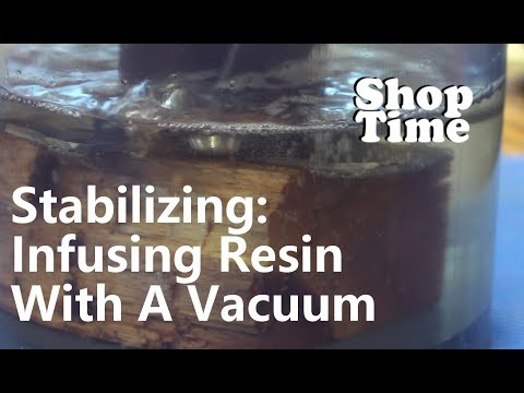 Stabilizing: Infusing Resin With A Vacuum
