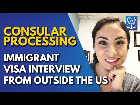 Consular Processing - Immigrant Visa Interview From Outside The US