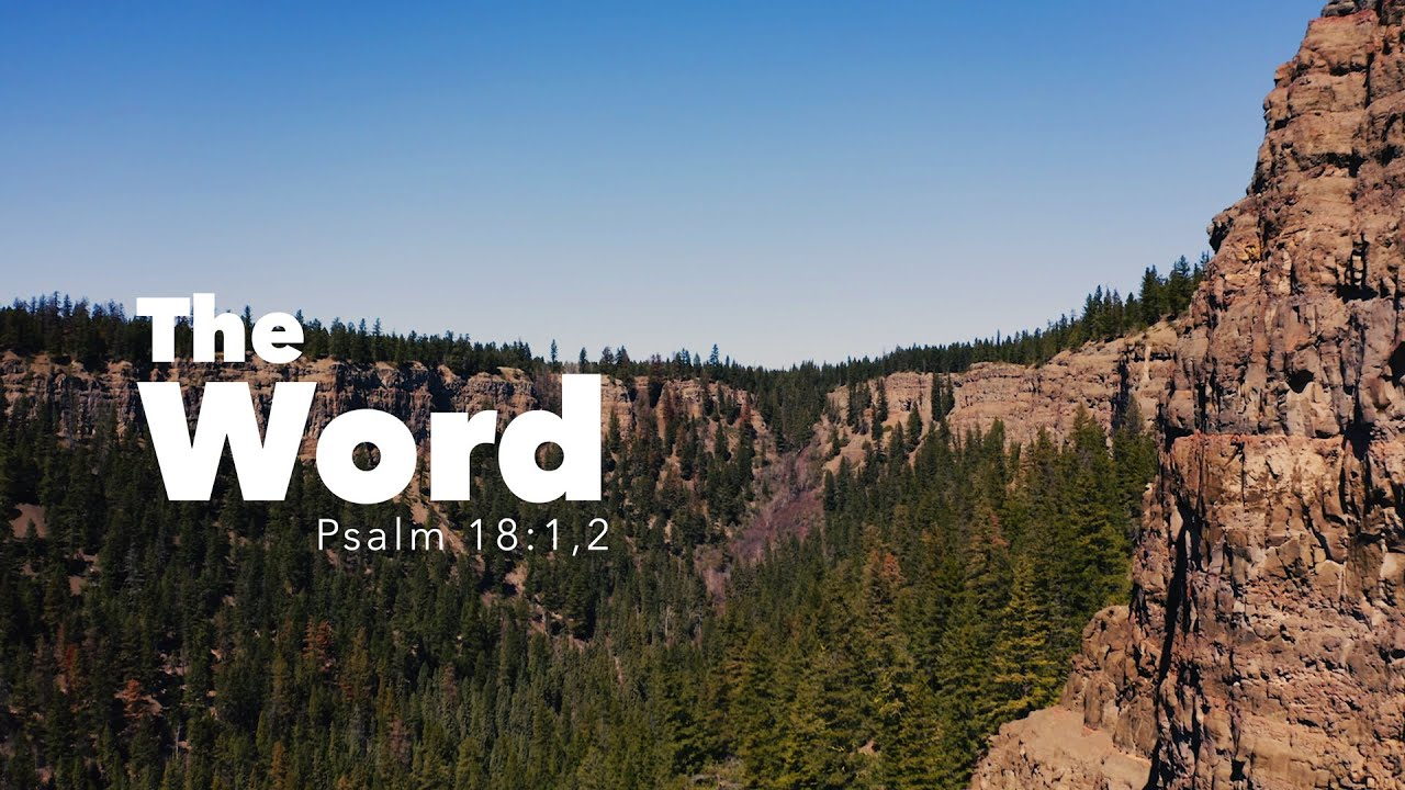 The WORD | Psalm 18:1, 2 | Fountainview Academy