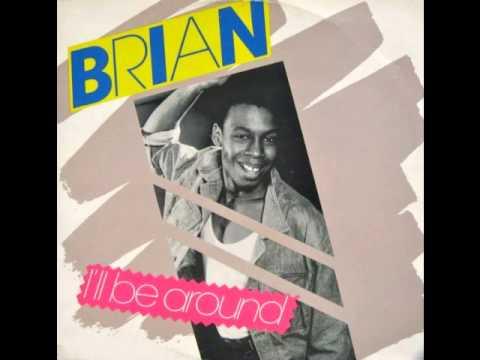 BRIAN - I'LL Be Around