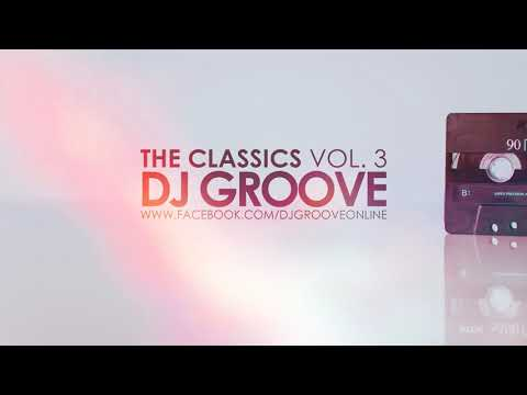 The Classics Vol. #3 Funky & Club House Mixed by DJ Groove 2018