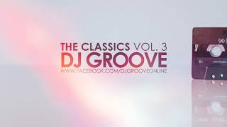 Baixar The Classics Vol. #3 Funky & Club House Mixed by DJ Groove 2018
