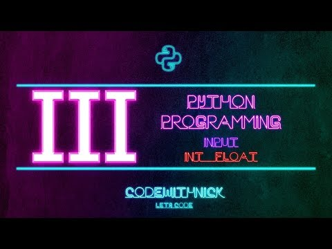 Python Programming - Tutorial 3 -- int(),float(),input() [Greek Tutorials] thumbnail