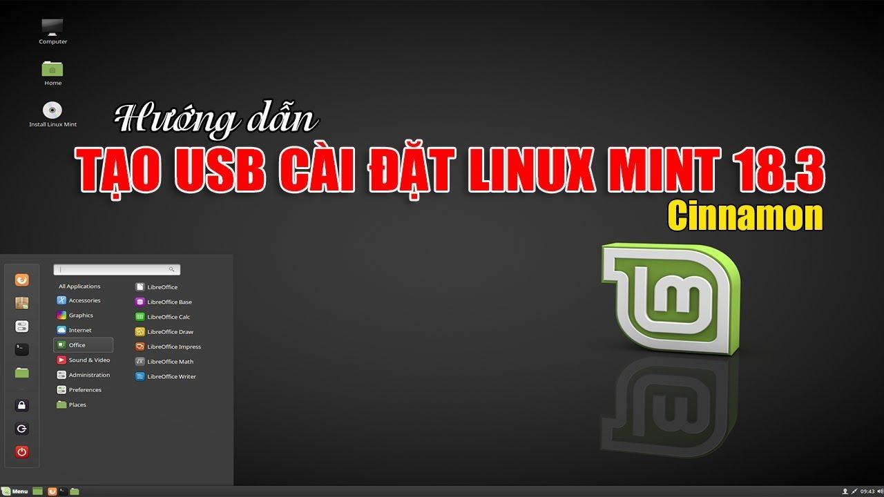 Chu Đặng Phú hướng dẫn tạo USB CÀI LINUX MINT 18.3 Sylvia Cinnamon. How to get LINUX MINT 18.3 ?
