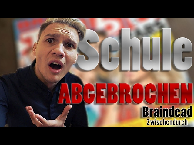 KSFreak bricht SCHULE wegen YouTube ab! - Braindead Zwischendurch