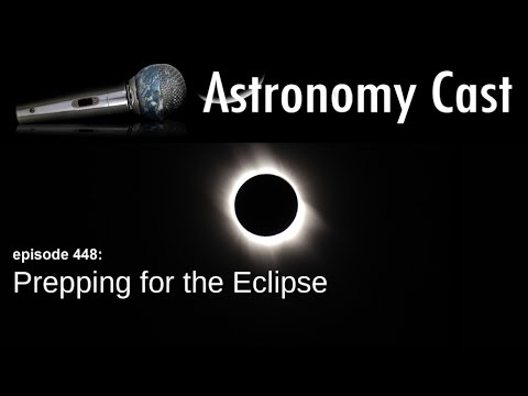 Astronomy Cast Ep. 448: Prepping for the Eclipse