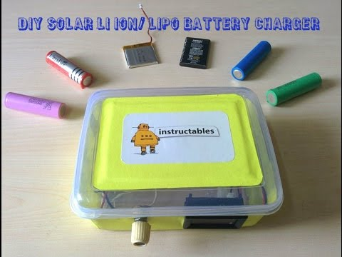 HOW TO MAKE A SOLAR LI ION/ LIPO BATTERY CHARGER