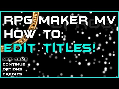 RPG Maker MV - How to Edit Titles and More!