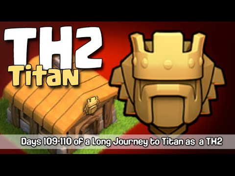 Clash of Clans TH2 to Titans, Days#109-110: