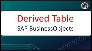 Derived Table in BO Universe | SAP BOBJ