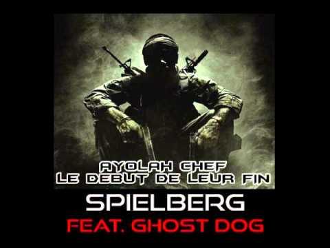 Spielberg Feat. Ghost Dog (Le Début De Leur Fin) - Ayolah Chef
