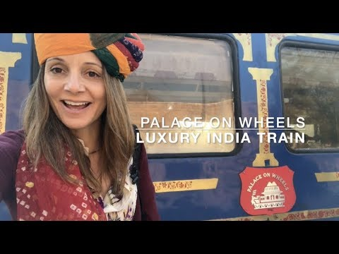 Palace on Wheels - Luxury Train Travel in India