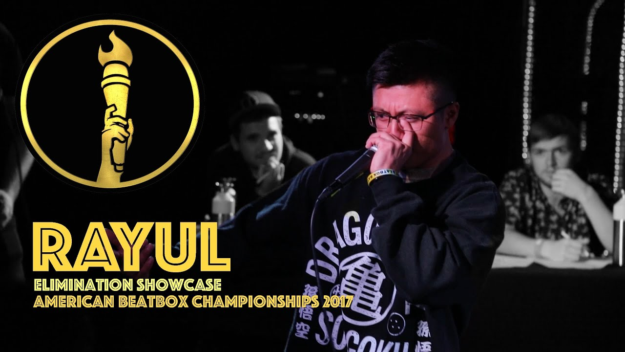 Rayul / Elimination Showcase - American Beatbox Championships 2017