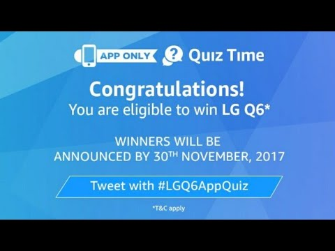 Win LG Q6 smart phone, Amazon Quiz Answers,14 Mobile to be won (Ft ...
