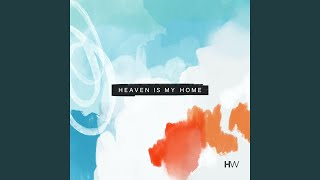 Play Heaven Is My Home