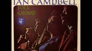 Ian Campbell Folk Group - here come the navvies