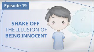 """【Episode 19】Shake off the illusion of being innocent — """"Heaven in Daily Instalments"""""""