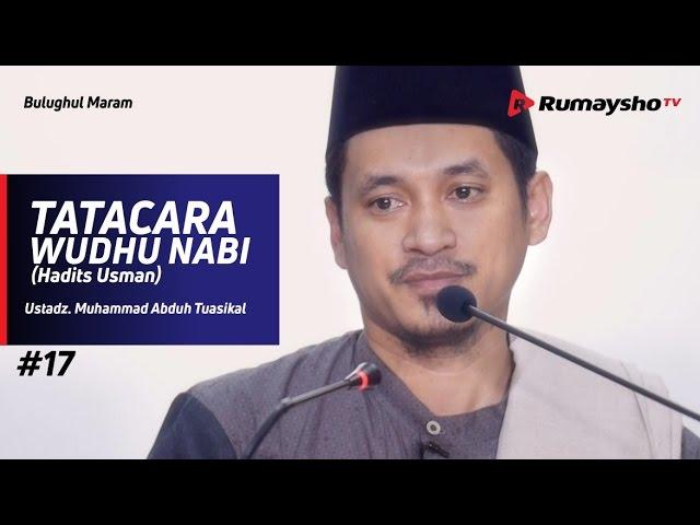 Bulughul Maram (17) : Tata Cara Wudhu Nabi (Hadits Usman) - Ustadz M Abduh Tuasikal