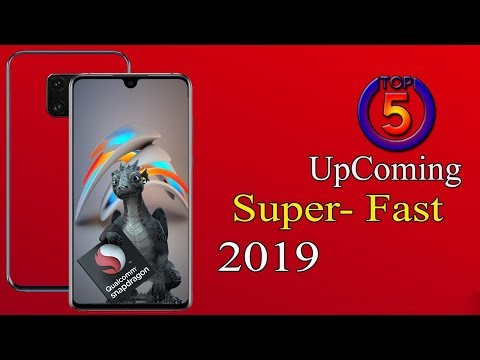 Top 5 Super Fast Mobiles UpComing 2019 ! Price and Launch Date ! Quick Review