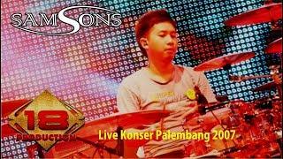SAMSONS ~ AKHIR RASA INI (LIVE KONSER PALEMBANG 2007)