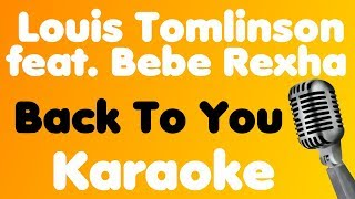 Louis Tomlinson • Back To You (feat. Bebe Rexha) • Karaoke