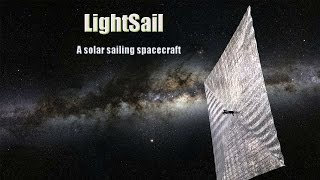 LightSail: A solar sailing spacecraft from The Planetary Society