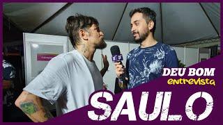 DEU BOM ENTREVISTA | SAULO
