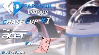 Paragon League Chase Cup #1: WB 1/8 Final - cast by fB