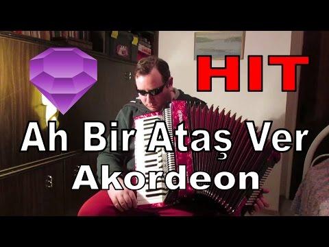 Ah Bir Ataş Ver - Akordeon Enstrumantal - Hit 2016