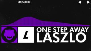 [Melodic Dubstep] - Laszlo - One Step Away [Free Download]