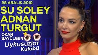 Su Soley - Adnan Turgut - Okan Bayülgen ile Uykusuzlar Kulübü