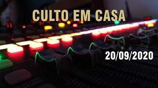 Culto em Casa - 20/09/2020