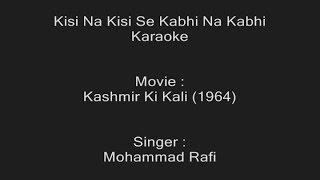 Kisi Na Kisi Se Kabhi Na Kabhi - Karaoke - Mohammed Rafi - Kashmir Ki Kali (1964)