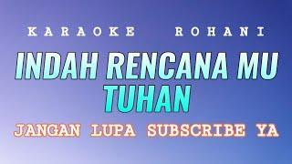 Download lagu Indah Rencana Mu Tuhan Karaoke
