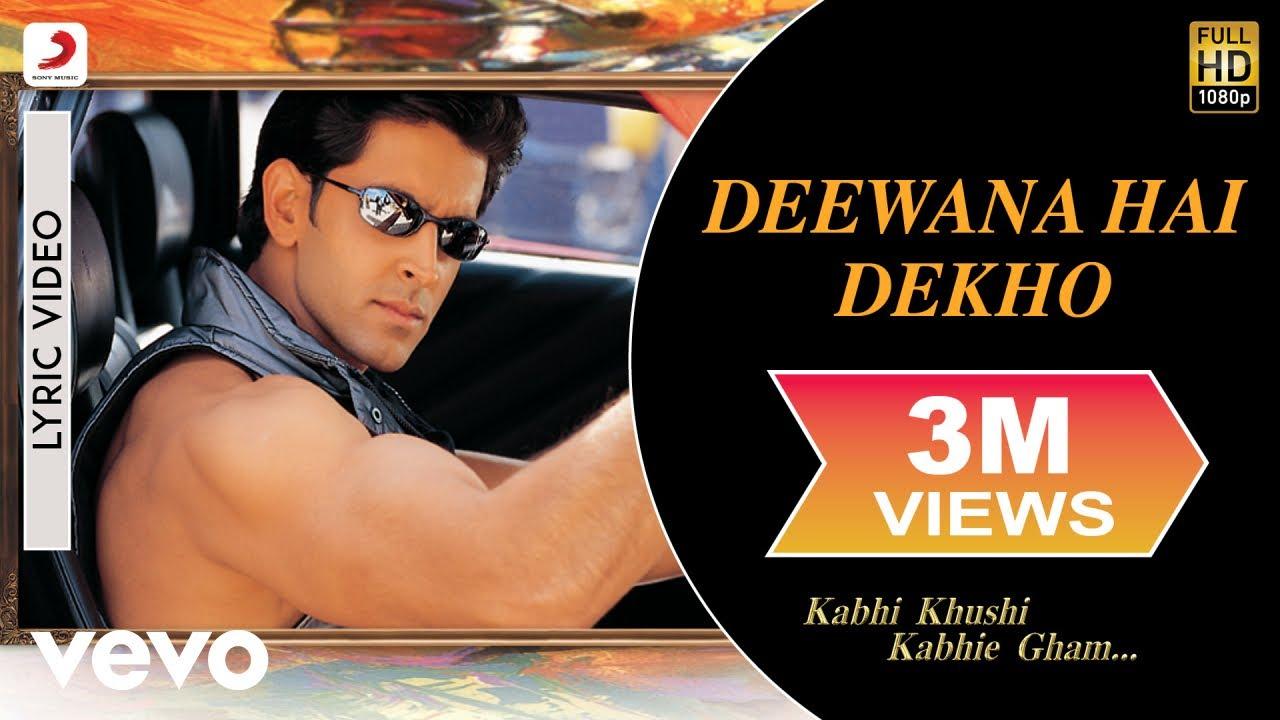 Deewana Hai Dekho Lyric Kabhi Khushi Kabhie Gham Hrithik Kareena Youtube