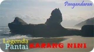 Legenda PANTAI KARANG NINI _ Pangandaran