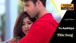 Tu Aashiqui Title Song Lyrics   Tu Aashiqui background music    Rahul Jain   Full Lyrical Video 😍