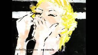 Isabelle Antena - En cavale (full album)