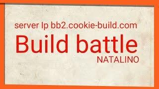 Build battle Natalino