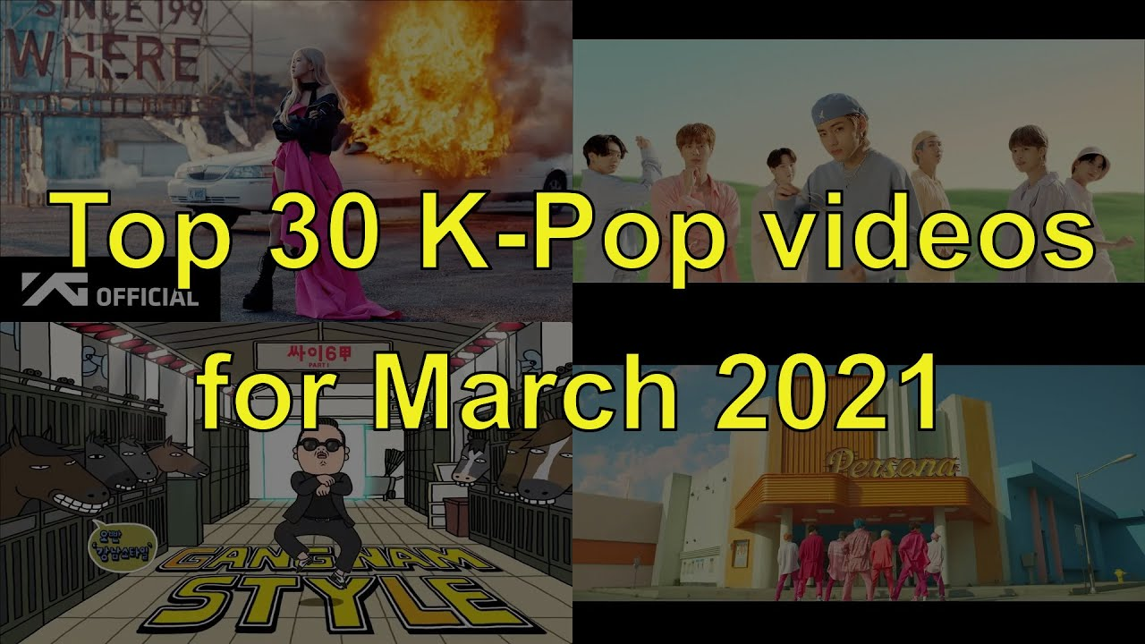 Top 30 most viewed K-Pop music videos during March 2021