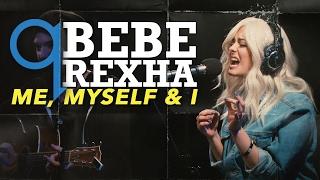 Bebe Rexha - Me Myself and I (LIVE)