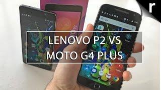 Lenovo P2 vs Moto G4 Plus: Should I upgrade?
