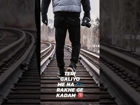Teri Galiyo Me Na..status