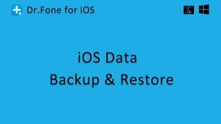 Dr.Fone - iOS Data Backup and Restore