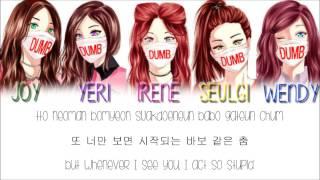 Red Velvet - Dumb Dumb [Rom/Han/Eng] Lyrics