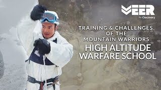 Mountain Warriors Training & Their Challenges | High Altitude Warfare School | Veer By Discovery