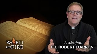 Bishop Barron on How to Read the Bible
